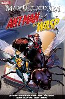 Marvel Platinum: The Definitive Antman And The Wasp (Paperback)