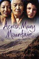 Across Many Mountains: Three Daughters of Tibet (Hardback)