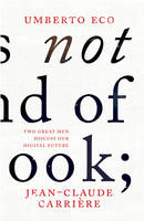 This is Not the End of the Book: A Conversation Curated by Jean-Phillippe De Tonnac (Hardback)