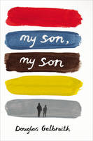 My Son, My Son: How One Generation Hurts the Next (Hardback)