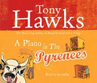 A Piano In The Pyrenees: The Ups and Downs of an Englishman in the French Mountains (CD-Audio)