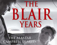 The Blair Years: Extracts from the Alastair Campbell Diaries (CD-Audio)