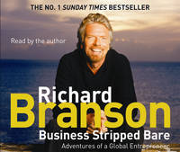 Business Stripped Bare: Adventures of a Global Entrepreneur (CD-Audio)