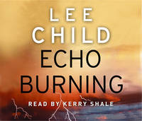 Echo Burning: (Jack Reacher 5) - Jack Reacher (CD-Audio)