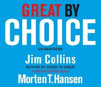 Great by Choice: Uncertainty, Chaos and Luck - Why Some Thrive Despite Them All (CD-Audio)