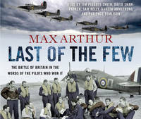 Last of the Few: The Battle of Britain in the Words of the Pilots Who Won It (CD-Audio)