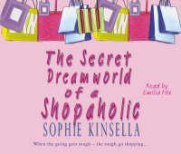 The Secret Dreamworld Of A Shopaholic: (Shopaholic Book 1) - Shopaholic (CD-Audio)