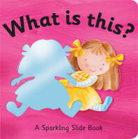 What is This? - Sparkling Slide Books (Board book)