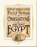 Egypt - Time Traveller's Field Notes and Observations (Hardback)