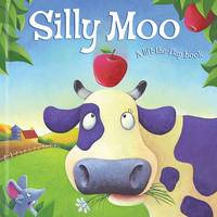 Silly Moo! - Lift-the-flap Book (Hardback)