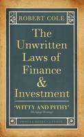 The Unwritten Laws of Finance and Investment - Profile Business Classics (Paperback)