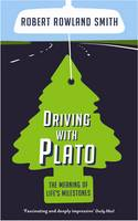 Driving With Plato: The Meaning of Life's Milestones (Paperback)