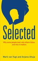 Selected: Why Some People Lead, Others Follow, and Why it Matters (Paperback)