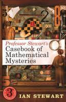 Professor Stewart's Casebook of Mathematical Mysteries (Hardback)