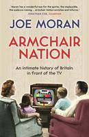 Armchair Nation: An intimate history of Britain in front of the TV (Paperback)