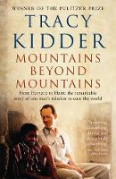 Mountains Beyond Mountains: One doctor's quest to heal the world (Paperback)