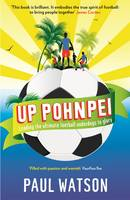 Up Pohnpei: Leading the ultimate football underdogs to glory (Paperback)
