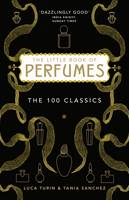 The Little Book of Perfumes: The 100 Classics (Hardback)