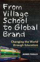 From Village School to Global Brand: Changing the World through Education (Hardback)