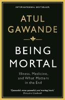Being Mortal: Illness, Medicine and What Matters in the End - Wellcome (Paperback)