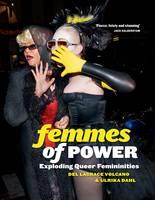 Femmes of Power: Exploding Queer Feminities (Paperback)
