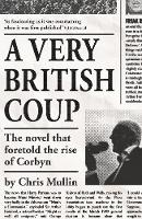A Very British Coup: The novel that foretold the rise of Corbyn (Paperback)