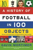 A History of Football in 100 Objects (Paperback)