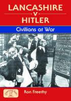Lancashire v Hitler - Civilians at War - Local History (Paperback)