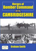 Heroes of Bomber Command - Cambridgeshire - Aviation History (Paperback)
