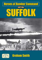 Heroes of Bomber Command: Suffolk - Aviation History (Paperback)