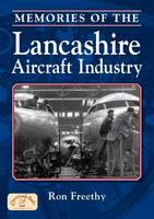 Memories of the Lancashire Aircraft Industry - Local History (Paperback)