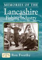 Memories of the Lancashire Fishing Industry (Paperback)