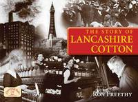 The Story of Lancashire Cotton (Paperback)