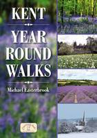 Kent Year Round Walks - Year Round Walks (Paperback)