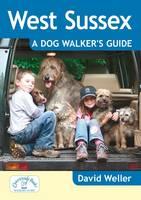West Sussex: A Dog Walker's Guide (Paperback)