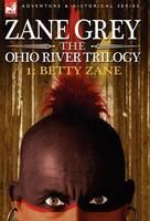 The Ohio River Trilogy 1: Betty Zane (Hardback)