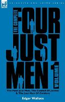 The Complete Four Just Men: Volume 1-The Four Just Men, The Council of Justice & The Just Men of Cordova (Paperback)