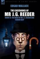 The Casebooks of MR J. G. Reeder: Book 1-Room 13, the Mind of MR J. G. Reeder and Terror Keep (Hardback)