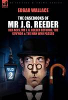 The Casebooks of MR J. G. Reeder: Book 2-Red Aces, MR J. G. Reeder Returns, the Guv'nor & the Man Who Passed (Hardback)
