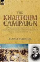 The Khartoum Campaign: a Special Correspondent's View of the Reconquest of the Sudan by British and Egyptian Forces under Kitchener-1898 (Paperback)