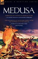 Medusa: Narrative of a Voyage to Senegal in 1816 & the Sufferings of the Picard Family After the Shipwreck of the Medusa (Paperback)