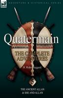 Quatermain: The Complete Adventures 5-The Ancient Allan & She and Allan (Paperback)