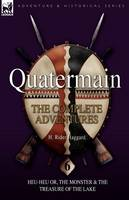 Quatermain: The Complete Adventures: 6-Heu-Heu Or, the Monster & the Treasure of the Lake (Paperback)