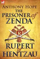 The Prisoner of Zenda & Its Sequel Rupert of Hentzau (Hardback)