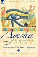 The Second Book of Ayesha-She and Allan & Wisdom's Daughter (Hardback)