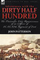Adventures with the Dirty Half Hundred-the Peninsular War Reminiscences of an Officer of H. M. 50th Regiment of Foot (Hardback)