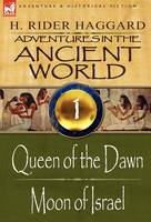 Adventures in the Ancient World: 1-Queen of the Dawn & Moon of Israel (Hardback)