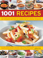 1001 Recipes: The Ultimate Cook's Collection of Delicious Step-by-Step Recipes Shown in Over 1000 Photographs, with Cook's Tips, Variations and Full Nutritional Information (Paperback)