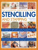 Illustrated Step-by-step Guide to Stencilling and Stamping (Paperback)