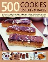 500 Cookies, Biscuits & Bakes: An irresistible collection of cookies, scones, bars, brownies, slices, muffins, shortbread, cup cakes, flapjacks, savoury crackers and more, shown in 500 fabulous photographs (Paperback)